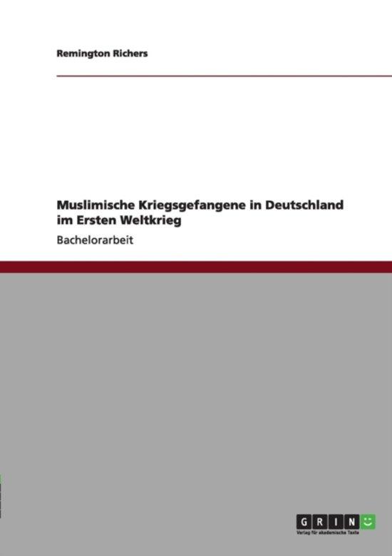 Muslimische Kriegsgefangene in Deutschland Im Ersten Weltkrieg