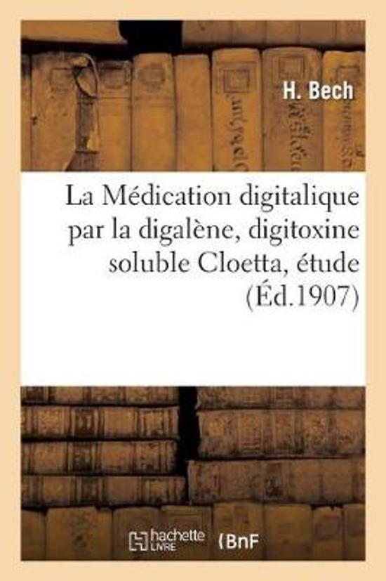 La M dication Digitalique Par La Digal ne, Digitoxine Soluble Cloetta, tude Exp rimentale