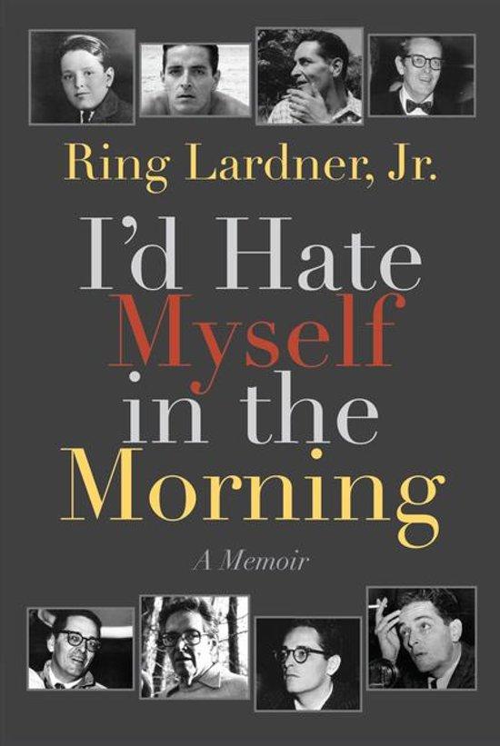 Bolcom Id Hate Myself In The Morning Ebook Ring Lardner