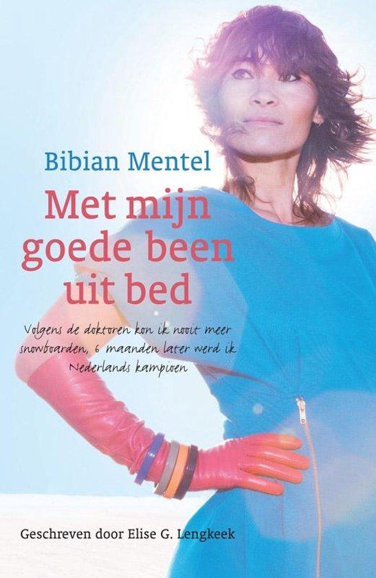 bol.com | Met mijn goede been uit bed, Bibian Mentel | 9789021549057 | Boeken