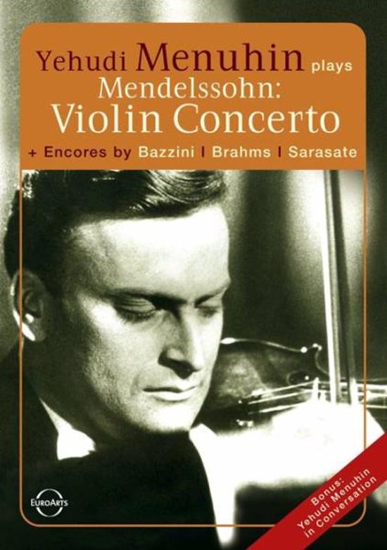 Yehdui Menuhin Plays Mendelsohnz: Violin Concerto