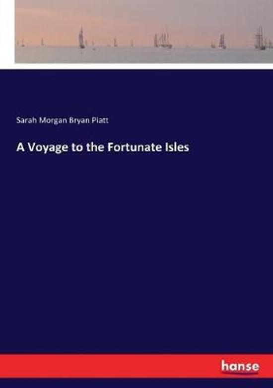A Voyage to the Fortunate Isles
