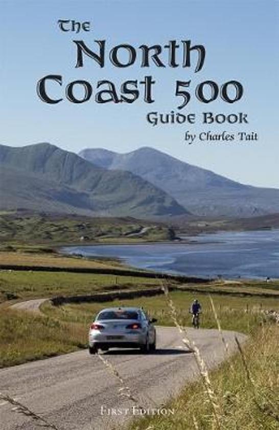 The North Coast 500 Guide Book