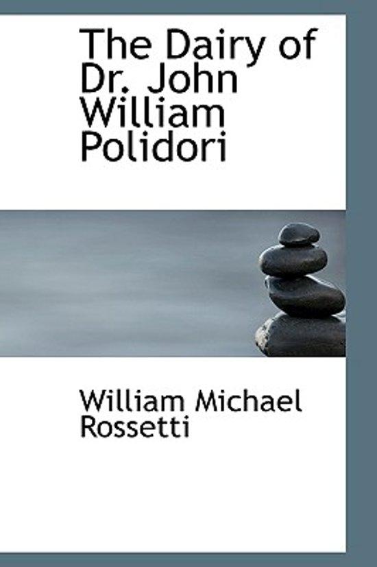 The Dairy of Dr. John William Polidori