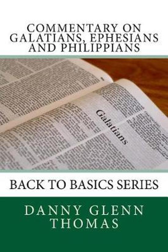 Commentary on Galatians, Ephesians and Philippians