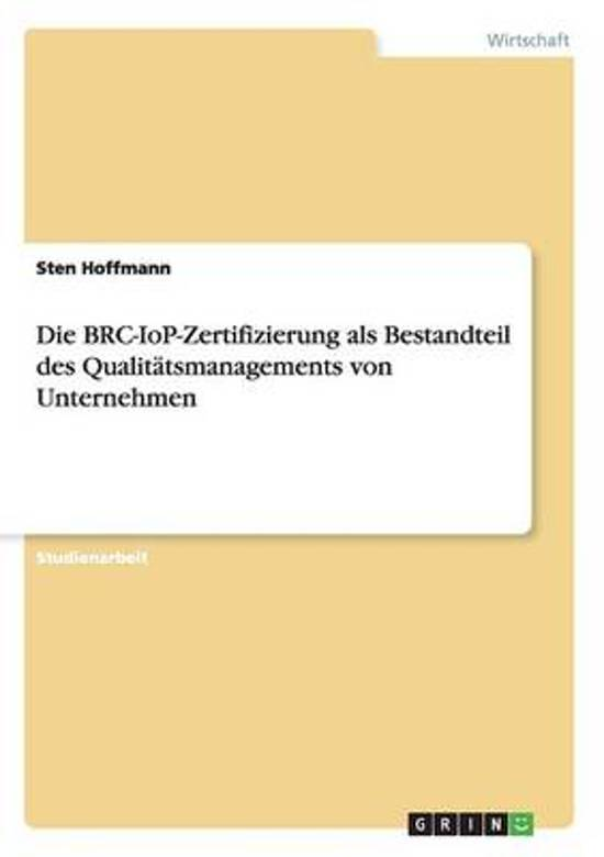 Die Brc-Iop-Zertifizierung ALS Bestandteil Des Qualitatsmanagements Von Unternehmen