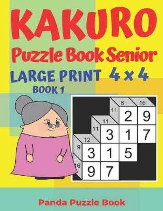 Kakuro Puzzle Book Senior - Large Print 4 x 4 - Book 1: Brain Games For Seniors - Mind Teaser Puzzles For Adults - Logic Games For Adults