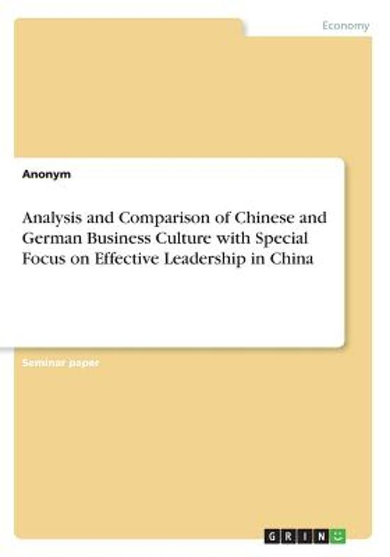 Analysis and Comparison of Chinese and German Business Culture with Special Focus on Effective Leadership in China
