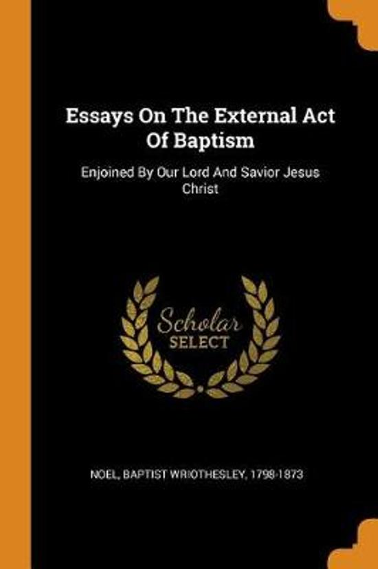 Essays on the External Act of Baptism