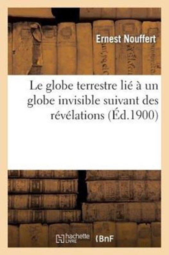 Le Globe Terrestre Li� � Un Globe Invisible Suivant Des R�v�lations
