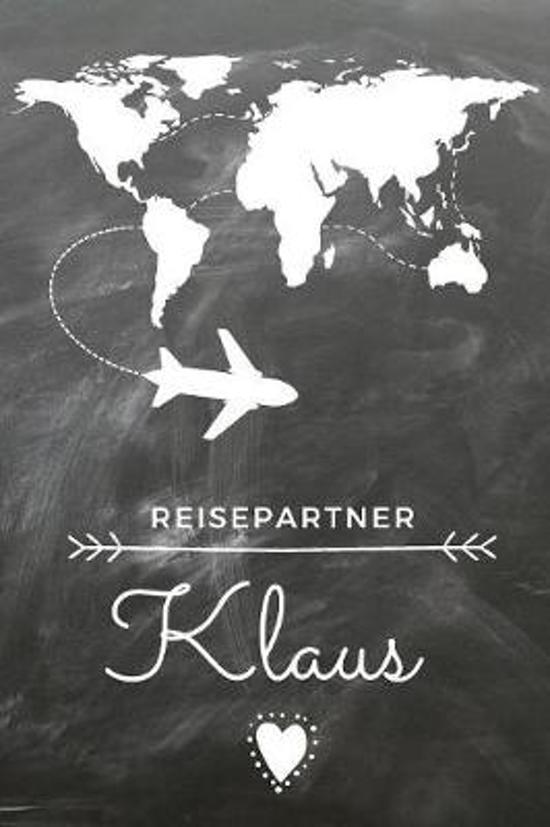 Reisepartner Klaus: Das linierte Notizbuch in ca. A5 Format f�r deinen travel buddy. Perfektes Geburtstagsgeschenk f�r Einfallslose im ang
