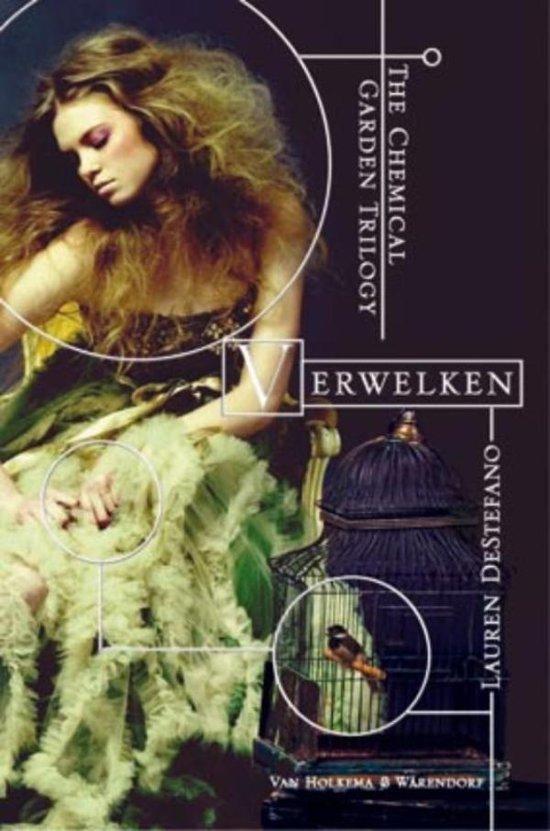The chemical garden trilogie 1 - Verwelken