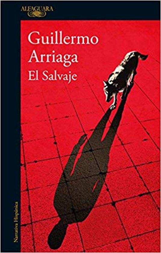 Boek cover El salvaje van Arriaga, Guillermo (Paperback)