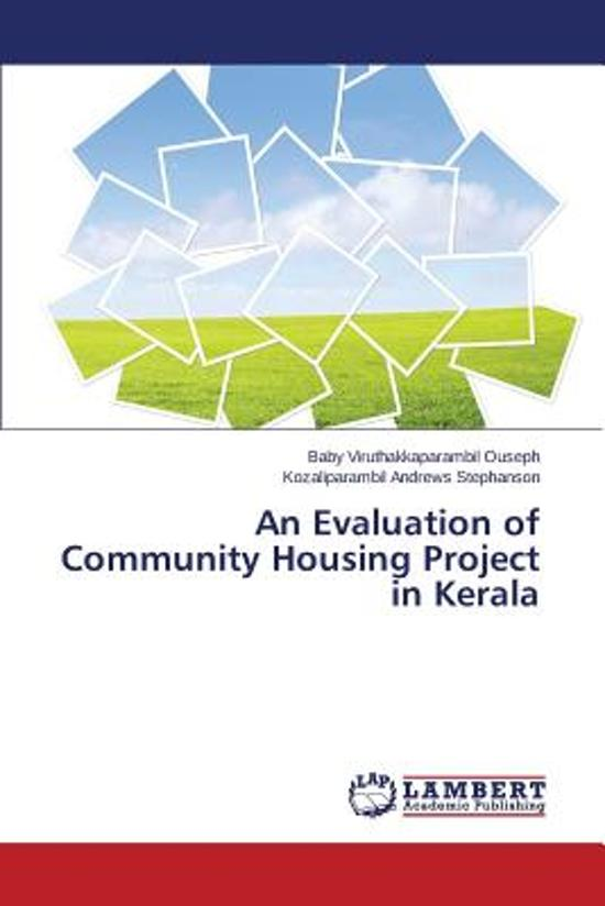An Evaluation of Community Housing Project in Kerala