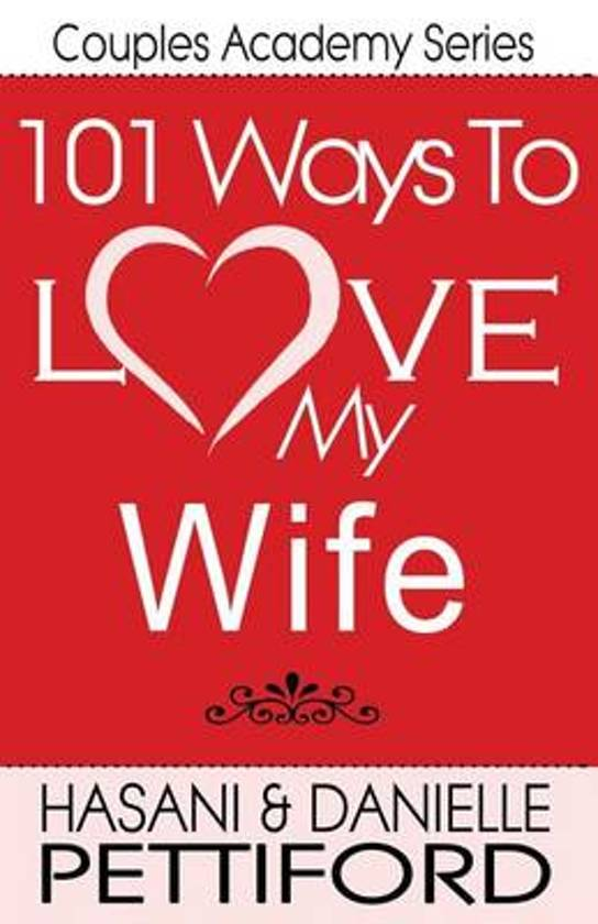 Bolcom 101 Ways To Love My Wife Hasani Pettiford 9781494933074