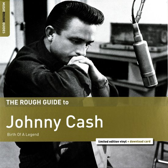 The Rough Guide To Johnny Cash. Birth Of A Legend