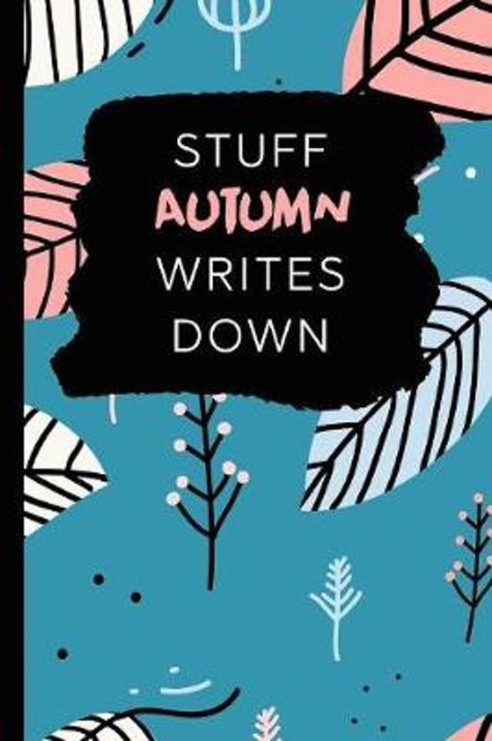 Stuff Autumn Writes Down: Personalized Teal Journal / Notebook (6 x 9 inch) with 110 wide ruled pages inside.