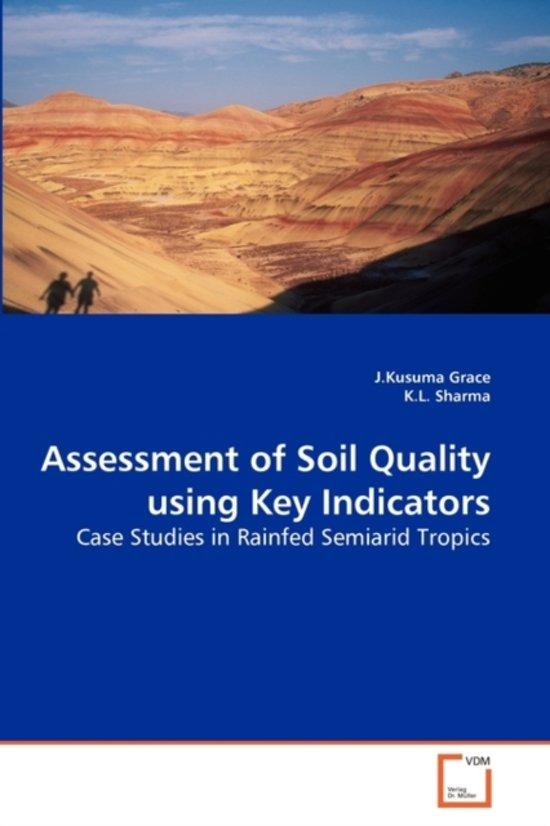 Assessment of Soil Quality Using Key Indicators
