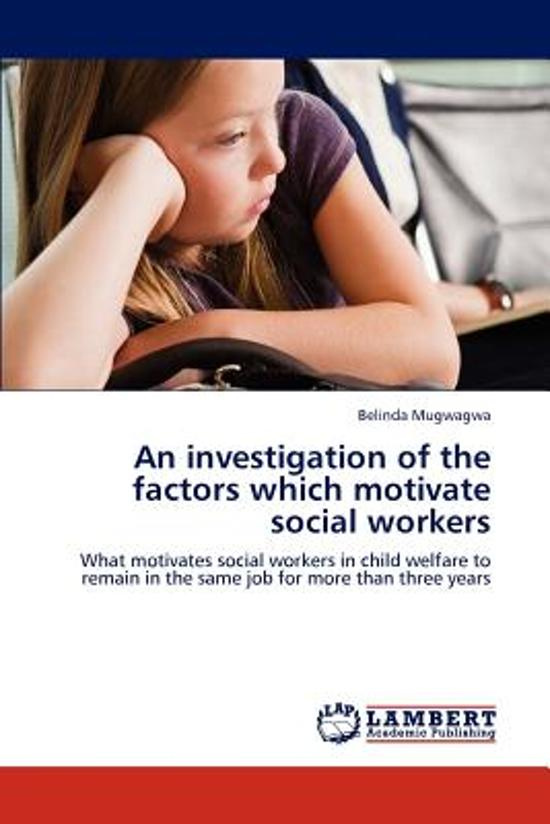 An Investigation of the Factors Which Motivate Social Workers