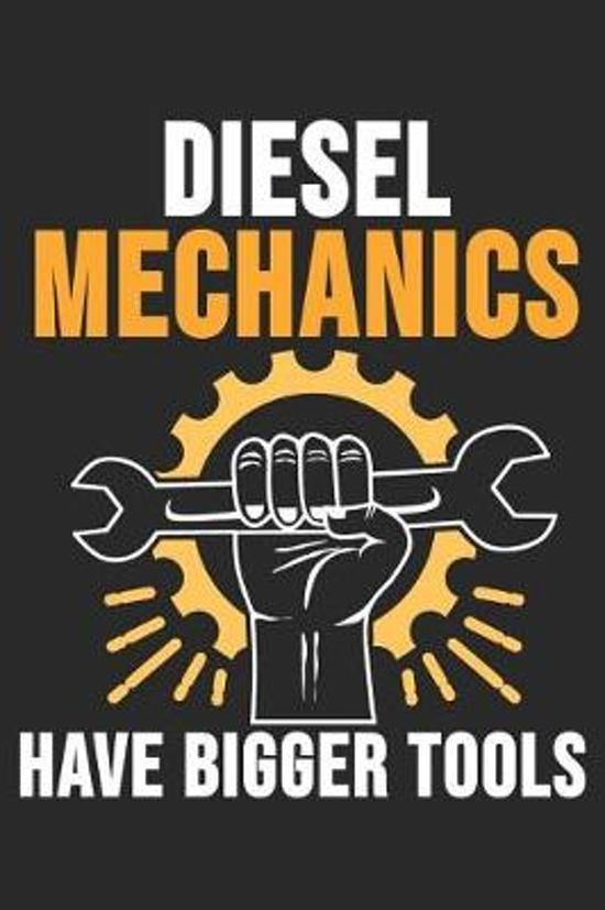 Diesel Mechanics Have Bigger Tools