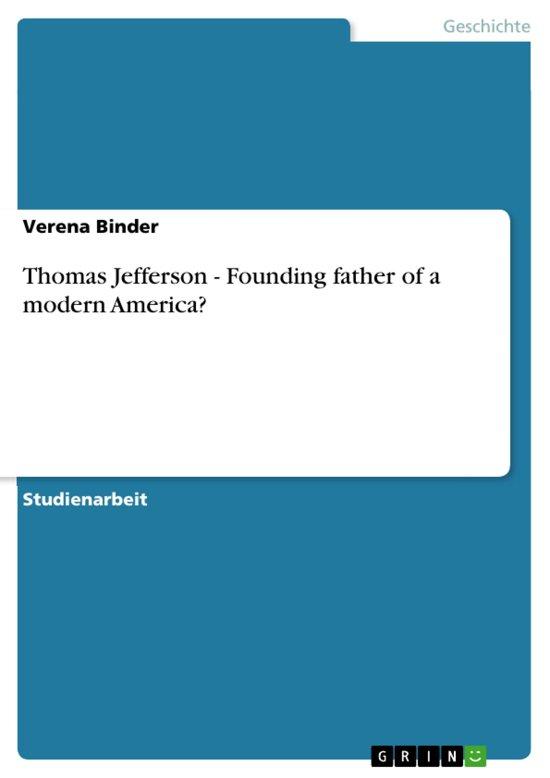 Thomas Jefferson - Founding father of a modern America?