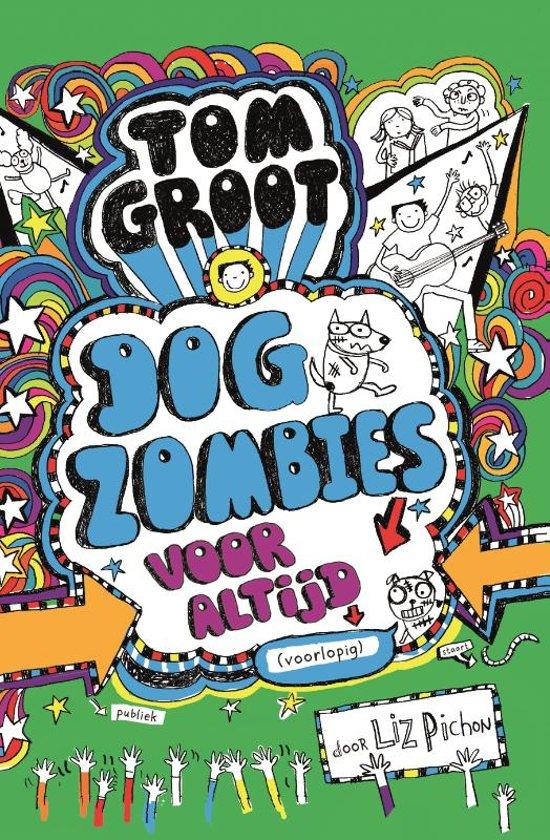 Tom Groot 11 - Dogzombies voor altijd