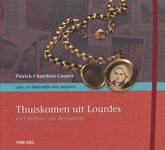 Thuiskomen uit lourdes - met brieven van bernadette - Chatelion Patrick Counet pdf epub