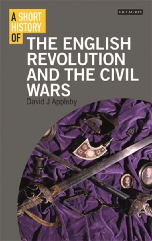 Boek cover A Short History of the English Revolution and the Civil Wars van David J. Appleby (Hardcover)