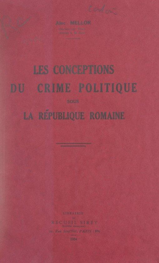 Les conceptions du crime politique sous la République romaine