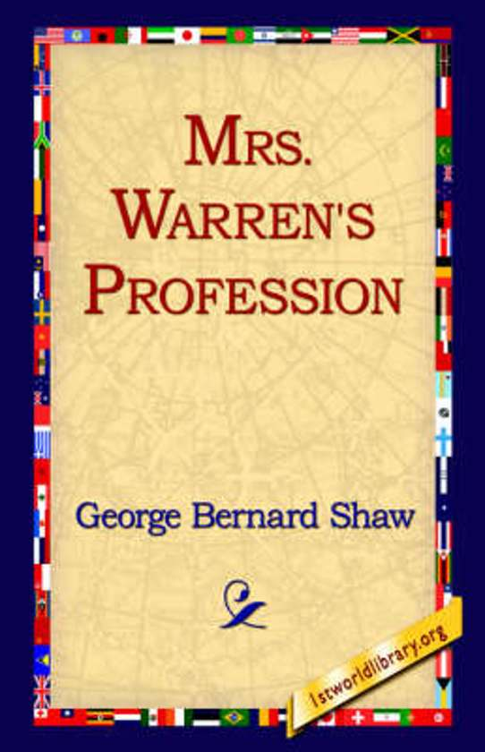 an analysis of mrs warrens profession by george bernard shaw Project gutenberg's mrs warren's profession, by george bernard shaw this ebook is for the use of anyone anywhere at.