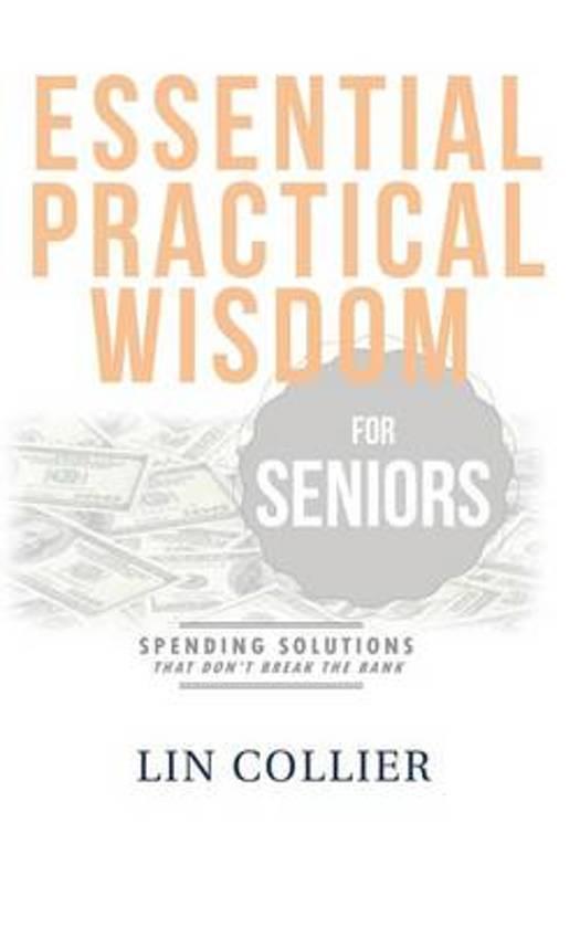 Essential Practical Wisdom for Seniors