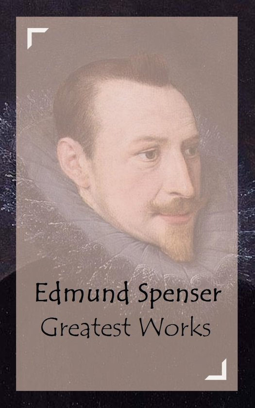 Edmund Spenser - Greatest Works