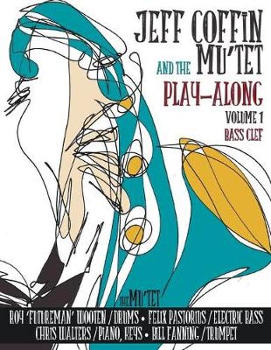 Jeff Coffin & the Mu'Tet Play Along (Bass Clef)