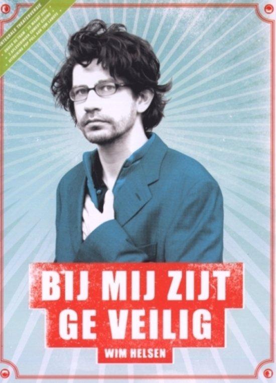 Wim Helsen - Bij Mij Zijt Ge Veilig