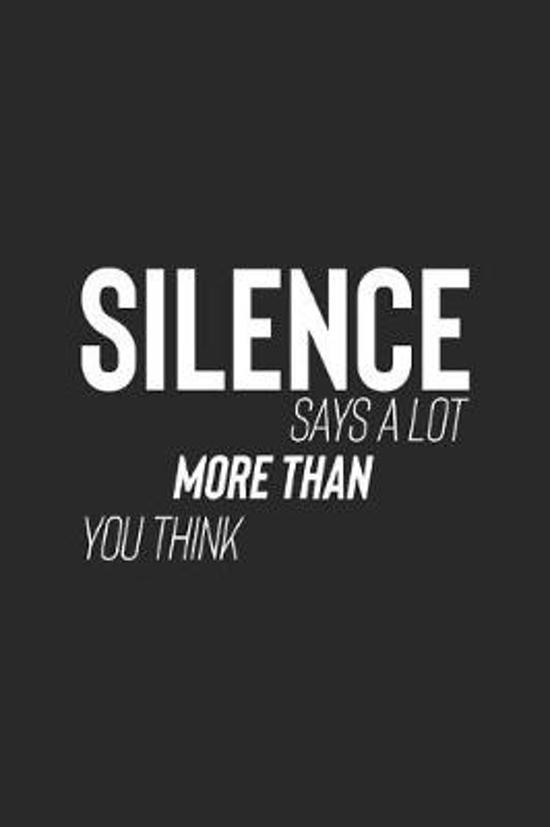 Silence Says A Lot, More Than You Think