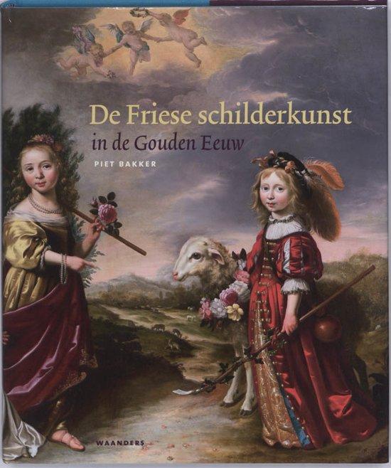 De Friese Schilderkunst In De Gouden Eeuw