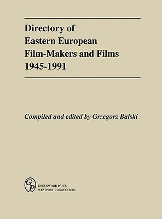 Directory of Eastern European Film-Makers and Films 1945-91