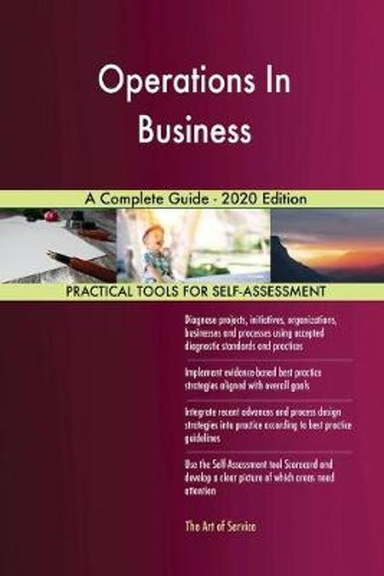 Operations in Business a Complete Guide - 2020 Edition