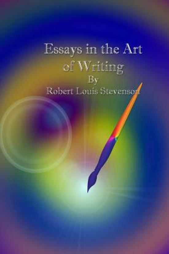 robert louis stevenson essays in the art of writing Robert louis stevenson (1850-1894), was a scottish novelist, poet, and travel writer, and a leading representative of neo-romanticism in english literature.