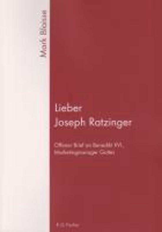 Lieber Joseph Ratzinger
