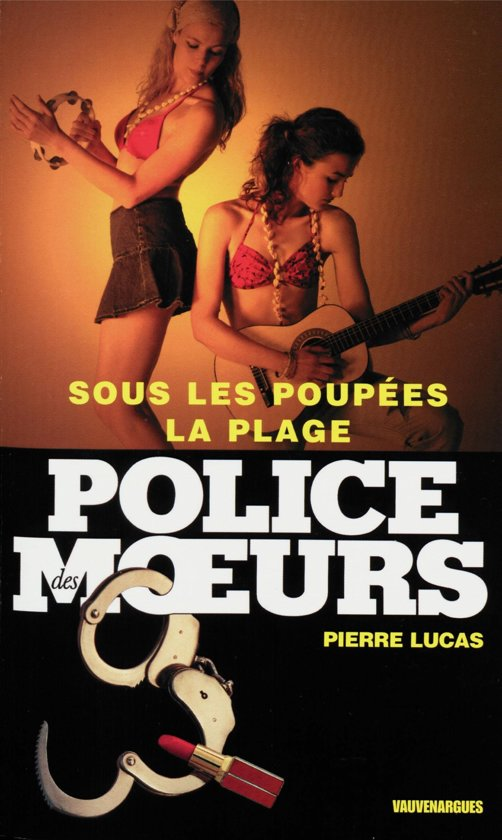 Boek cover Police des moeurs n°168 Sous les poupées, la plage van Pierre Lucas (Onbekend)
