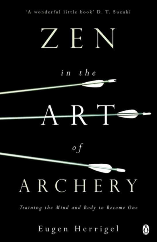 zen in the art of archery essay Zen history and zen ethics includes essays on thezensite: critiques of zen takes a critical look at eugen herrigal's zen in the art of archery.