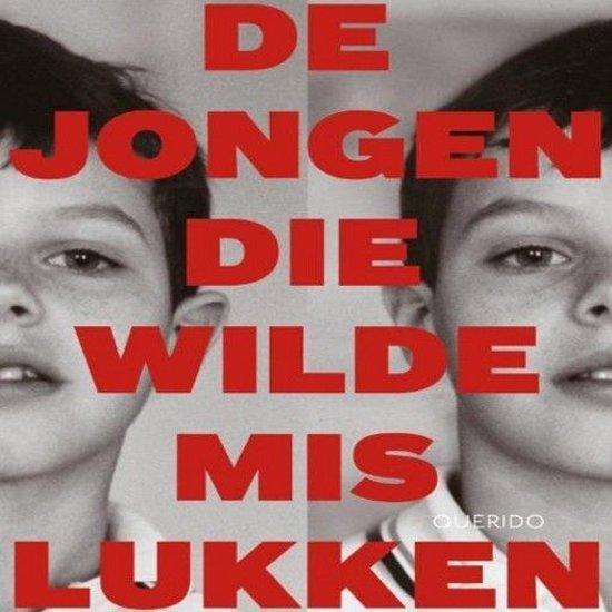 Boek cover De jongen die wilde mislukken van Angela Wals (Onbekend)