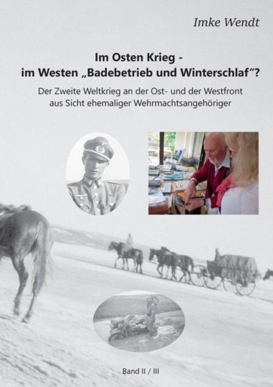 Im Osten Krieg - Im Westen Badebetrieb Und Winterschlaf ? Band 2/3