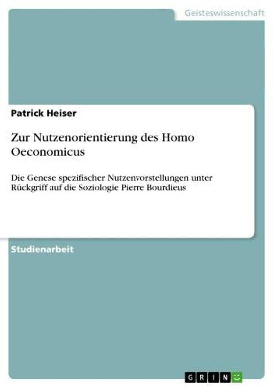 Zur Nutzenorientierung des Homo Oeconomicus
