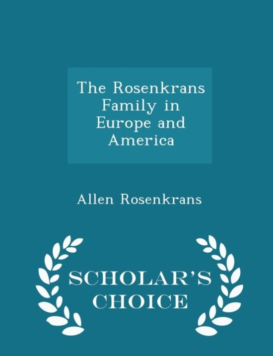 The Rosenkrans Family in Europe and America - Scholar's Choice Edition