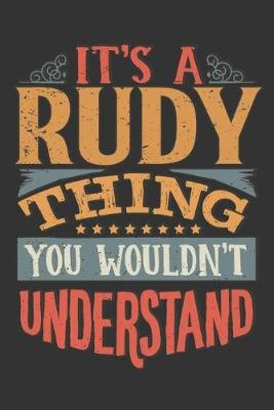 Its A Rudy Thing You Wouldnt Understand: Rudy Diary Planner Notebook Journal 6x9 Personalized Customized Gift For Someones Surname Or First Name is Ru