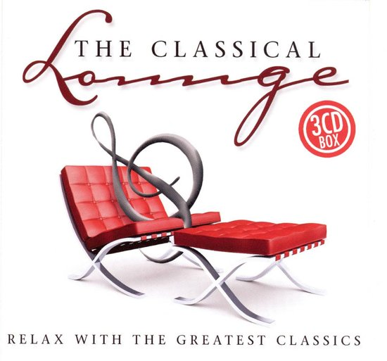 Classical Lounge-Relax  With The Greatest Classics