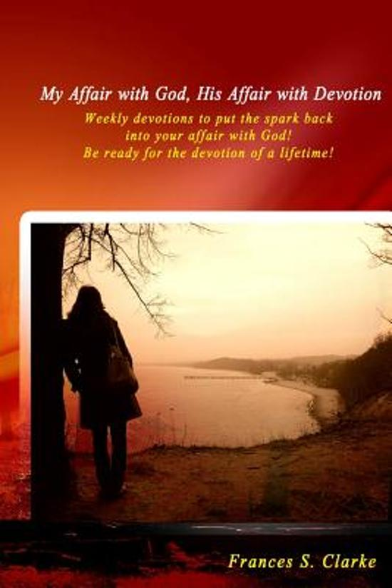 My Affair with God, His Affair with Devotion.