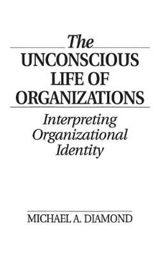 Boek cover The Unconscious Life of Organizations van Michael A. Diamond (Hardcover)